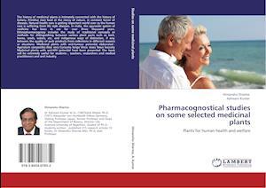 Pharmacognostical Studies on Some Selected Medicinal Plants af Ashwani Kumar, Himanshu Sharma