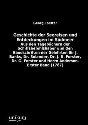 Geschichte Der Seereisen Und Entdeckungen Im S Dmeer af George Forster