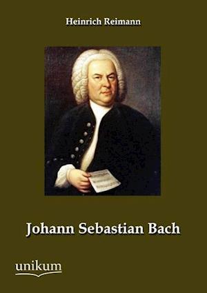Johann Sebastian Bach af Heinrich Reimann