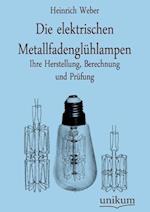 Die Elektrischen Metallfadengl Hlampen af Heinrich Weber