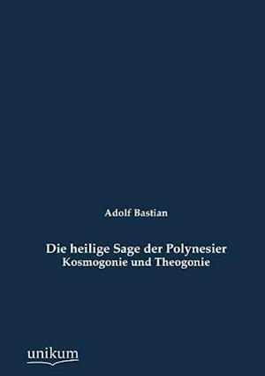 Die Heilige Sage Der Polynesier af Adolf Bastian