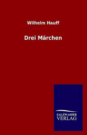 Drei Marchen af Wilhelm Hauff