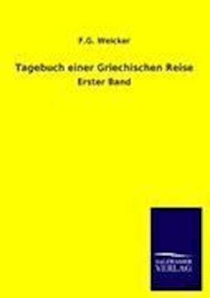 Tagebuch Einer Griechischen Reise af F. G. Welcker