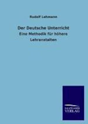 Der Deutsche Unterricht af Rudolf Lehmann