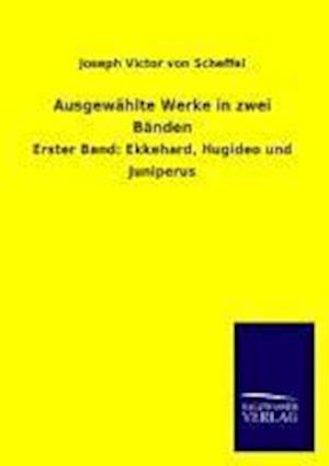 Ausgewahlte Werke in Zwei Banden af Joseph Victor Von Scheffel