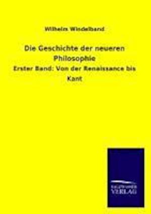 Die Geschichte Der Neueren Philosophie af Wilhelm Windelband
