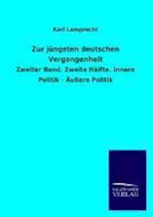 Zur Jungsten Deutschen Vergangenheit af Karl Lamprecht