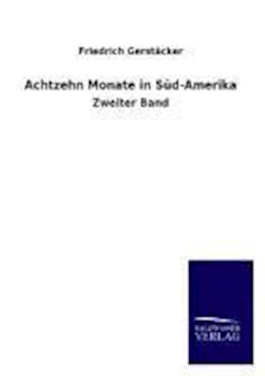 Achtzehn Monate in Sud-Amerika af Friedrich Gerstacker