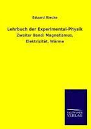 Lehrbuch Der Experimental-Physik af Eduard Riecke