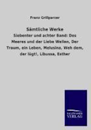 Samtliche Werke af Franz Grillparzer