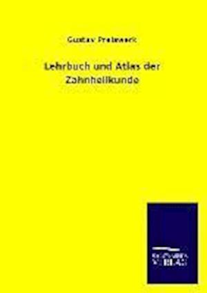 Lehrbuch Und Atlas Der Zahnheilkunde af Gustav Preiswerk