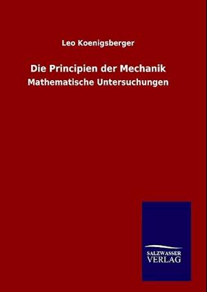 Die Principien Der Mechanik af Leo Koenigsberger