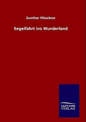 Segelfahrt Ins Wunderland af Gunther Pluschow