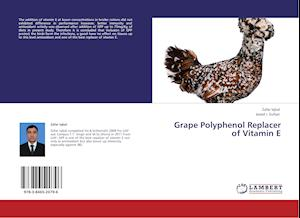 Grape Polyphenol Replacer of Vitamin E af Zafar Iqbal, Javed I. Sultan