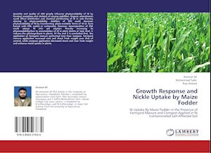 Growth Response and Nickle Uptake by Maize Fodder af Riaz Ahmed, Amanat Ali, Muhammad Sabir