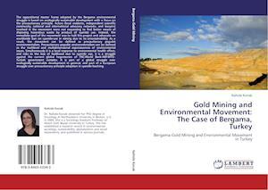 Gold Mining and Environmental Movement af Nahide Konak