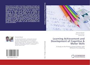 Learning Achievement and Development of Cognitive & Motor Skills af Ashutosh Biswal, Jaishree Das, Hemendra Mistry