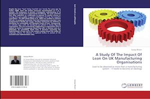 A Study of the Impact of Lean on UK Manufacturing Organisations af Sanjay Bhjnj, Sanjay Bhasin
