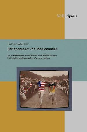 Nationensport Und Mediennation af Dieter Reicher