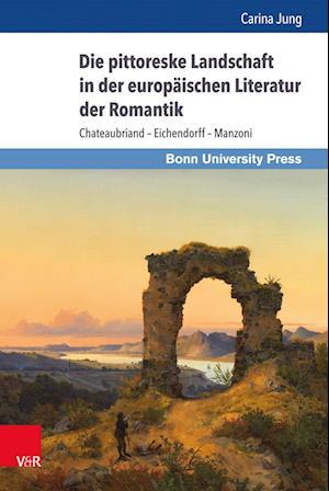 Bog, hardback Die Pittoreske Landschaft in Der Europaischen Literatur Der Romantik af Carina Jung