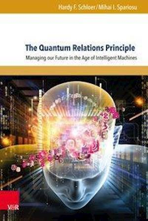 Bog, hardback The Quantum Relations Principle af Hardy F. Schloer, Mihai I. Spariosu