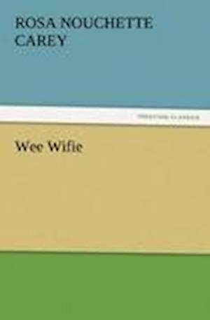 Wee Wifie af Rosa Nouchette Carey