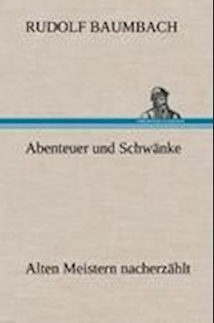 Abenteuer Und Schwanke af Rudolf Baumbach