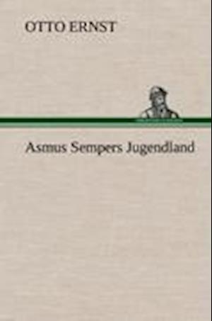 Asmus Sempers Jugendland af Otto Ernst