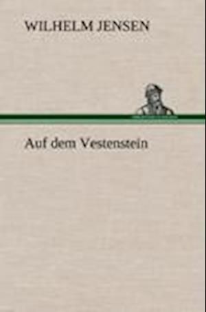 Auf Dem Vestenstein af Wilhelm Jensen