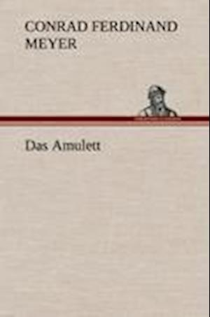Das Amulett af Conrad Ferdinand Meyer