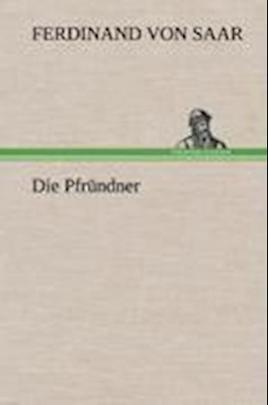 Die Pfrundner af Ferdinand Von Saar