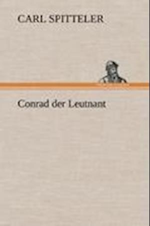 Conrad Der Leutnant af Carl Spitteler