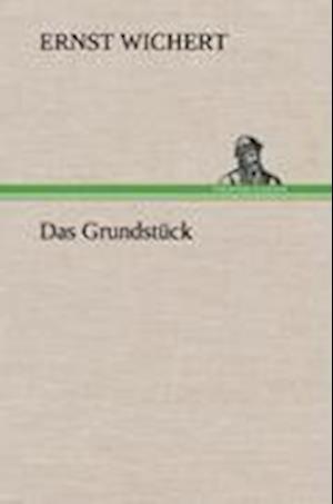 Das Grundstuck af Ernst Wichert