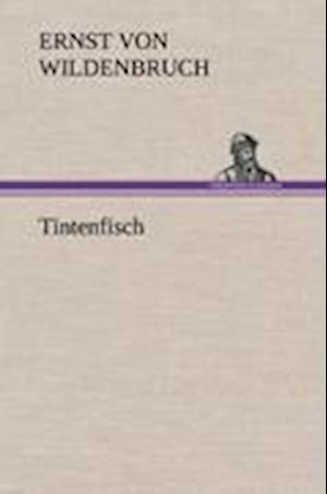 Tintenfisch af Ernst Von Wildenbruch