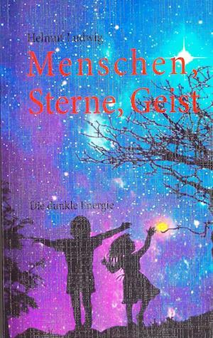 Menschen, Sterne, Geist af Helmut Ludwig