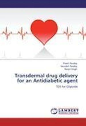 Transdermal Drug Delivery for an Antidiabetic Agent af Saurabh Pandey, Ranjit Singh, Preeti Pandey