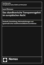 Das Skandinavische Transparenzgebot Im Europaischen Recht (Schriftenreihe Europaisches Recht Politik Und Wirtschaft, nr. 381)