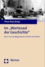 Im 'Wartesaal Der Geschichte' af Tilman Mayer