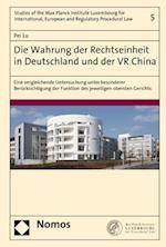 Die Wahrung Der Rechtseinheit in Deutschland Und Der VR China (Studies of the Max Planck Institute, nr. 5)