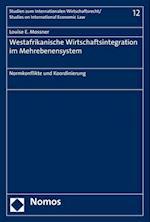 Westafrikanische Wirtschaftsintegration Im Mehrebenensystem (Studien Zum Internationalen Wirtschaftsrecht Studies On In, nr. 12)