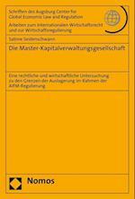 Die Master-Kapitalverwaltungsgesellschaft (Schriften Des Augsburg Center For Global Economic Law And Re, nr. 71)