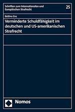 Verminderte Schuldfahigkeit Im Deutschen Und Us-Amerikanischen Strafrecht (Schriften Zum Internationalen Und Europaischen Strafrecht, nr. 25)