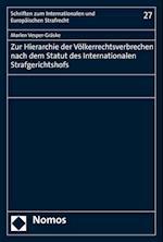 Zur Hierarchie Der Volkerrechtsverbrechen Nach Dem Statut Des Internationalen Strafgerichtshofs (Schriften Zum Internationalen Und Europaischen Strafrecht, nr. 27)