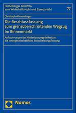 Die Beschlussfassung Zum Grenzuberschreitenden Wegzug Im Binnenmarkt (Heidelberger Schriften Zum Wirtschaftsrecht Und Europarecht, nr. 77)