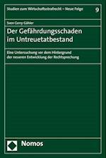 Der Gefahrdungsschaden Im Untreuetatbestand (Studien Zum Wirtschaftsstrafrecht, nr. 9)