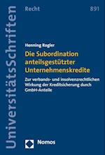 Die Subordination Anteilsgestutzter Unternehmenskredite (Nomos Universitatsschriften, Recht, nr. 891)