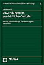 Zuwendungen Im Geschaftlichen Verkehr (Studien Zum Wirtschaftsstrafrecht, nr. 8)