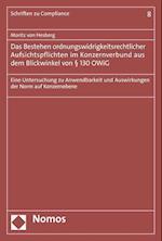 Das Bestehen Ordnungswidrigkeitsrechtlicher Aufsichtspflichten Im Konzernverbund Aus Dem Blickwinkel Von 130 Owig (Schriften Zu Compliance, nr. 8)