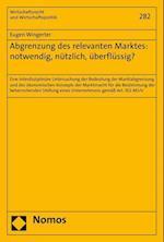 Abgrenzung Des Relevanten Marktes (Wirtschaftsrecht Und Wirtschaftspolitik, nr. 282)
