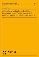 Abberufung Und Ausserordentliche Kundigung Eines Vorstandsmitglieds Einer AG Wegen Seines Privatverhaltens (Deutsches Europaisches Und Vergleichendes Wirtschaftsrecht, nr. 97)